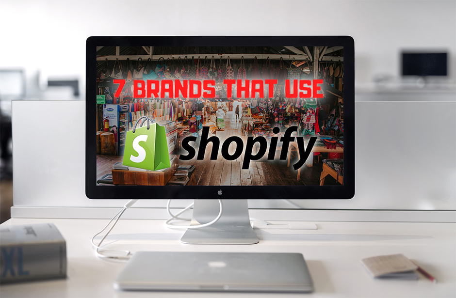 7 Online Stores you didn't know used Shopify